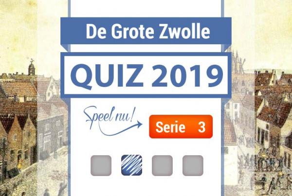 Speel nu De Grote Zwolle Quiz 2019: Serie 3!