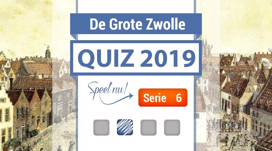 Speel nu De Grote Zwolle Quiz 2019: Serie 6!